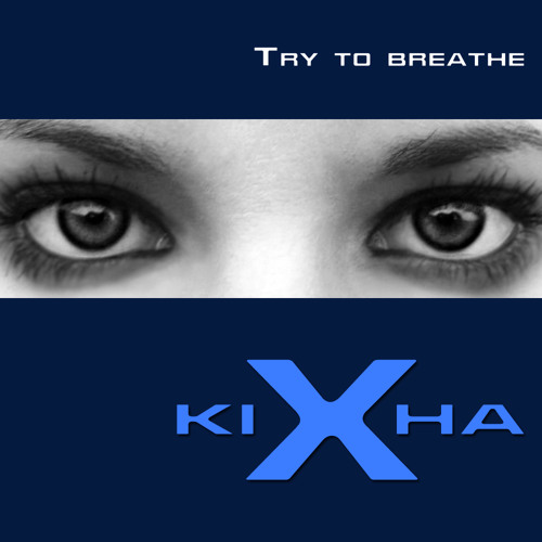 Kixha - Try to Breathe(DNB)