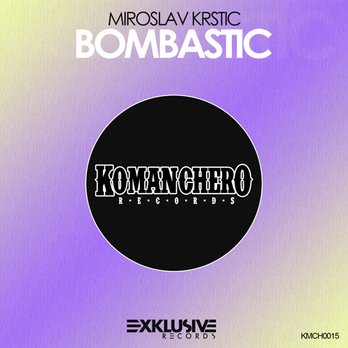 Miroslav Krstic - Bombastic OUT NOW!!!