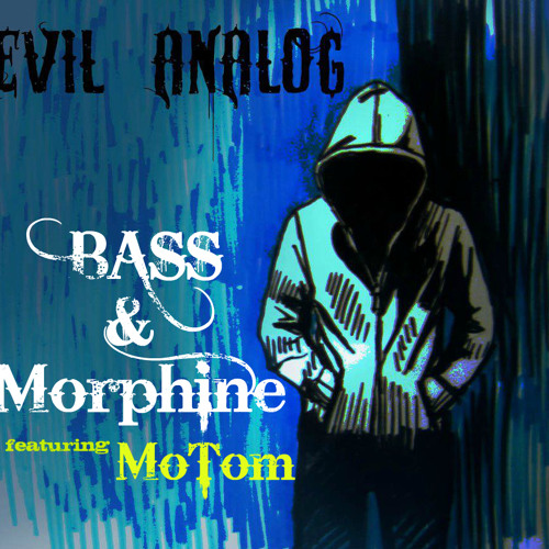 Evil Analog- Bass&Morphine( ft. MoTom ) for FREE instrumental version(see description)