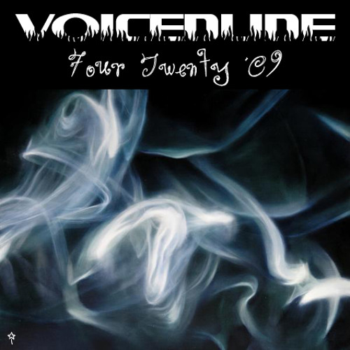 """Four Twenty '09""  [a Voicedude Classic]"