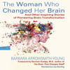 The Woman Who Changed Her Brain, by Barbara Arrowsmith-Young; Audiobook Narrated by Lisa Bunting
