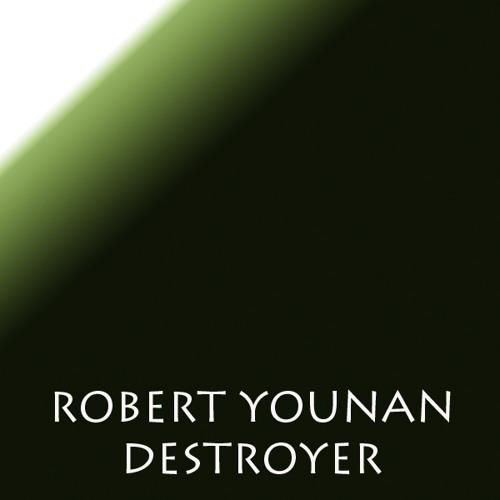Robert Younan - Destroyer
