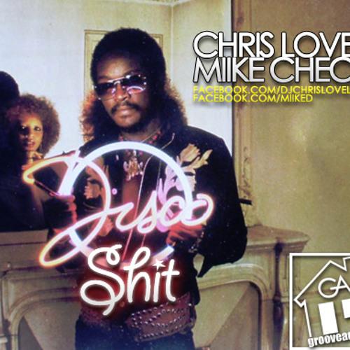 Chris Love & Miike Check - Disco Shit (house mix)