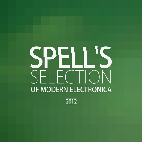 spell's selection of modern electronica