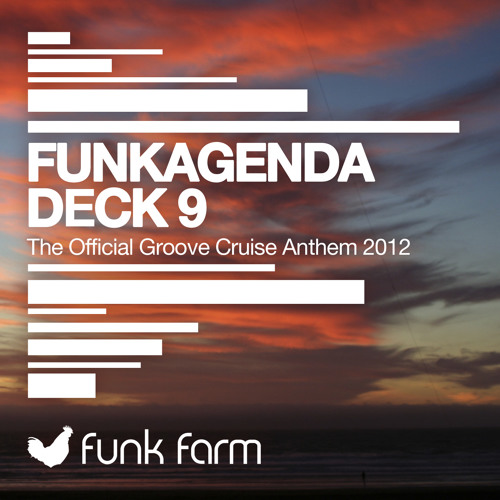 Funkagenda - Deck 9 [The Official Groove Cruise Anthem 2012] [Original Mix]