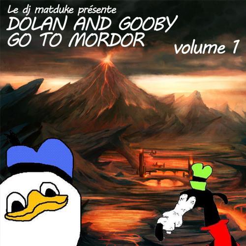 Matduke - Dolan & Gooby Go To Mordor Vol. 1