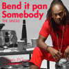 Bend it pan Somebody