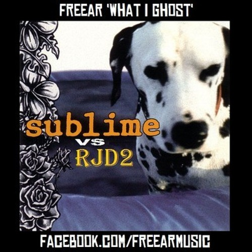 Freear - What I Ghost (Sublime vs RJD2)
