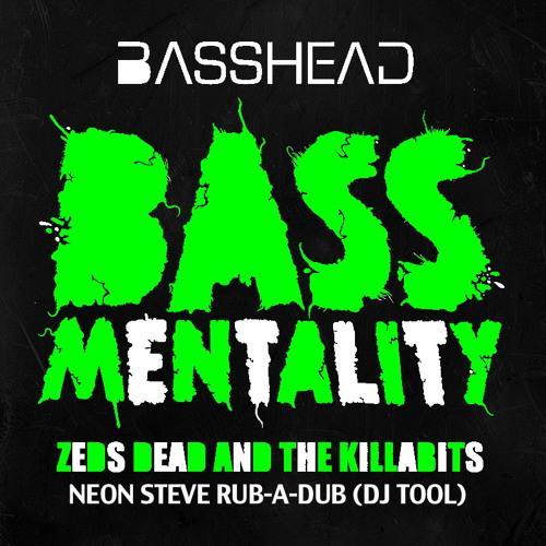 Zeds Dead & Killabits - Bassmentality (Neon Steve Rub-a-Dub DJ TOOL) [MASTER]