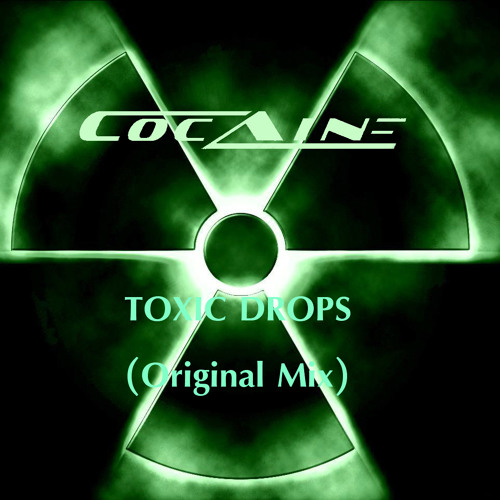 Cocaine - Toxic Drops [Out Now On BEATPORT]