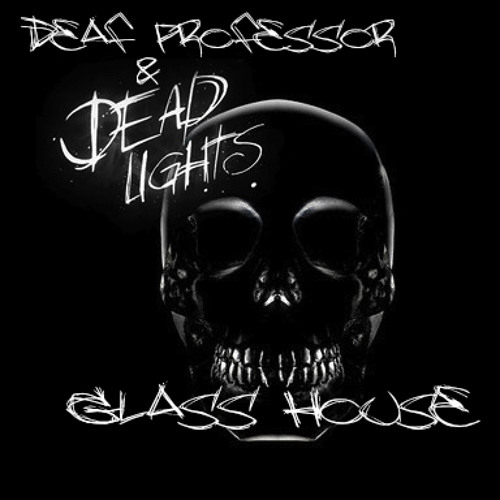 Glass House by Deaf Professor & DeadLights - Dubstep.NET Exclusive