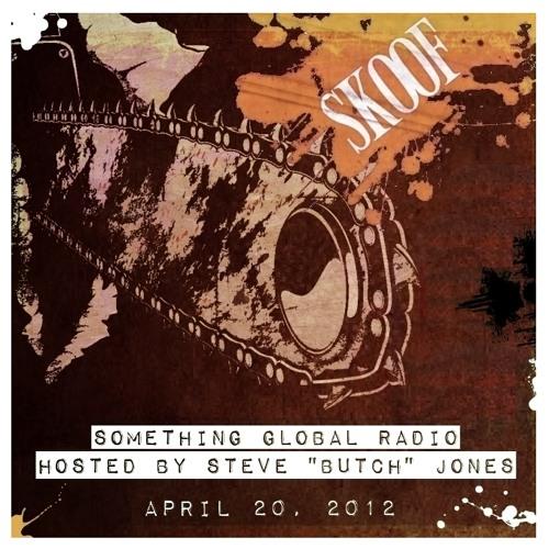 """Skoof on Something Global Radio, Hosted by Steve """"Butch"""" Jones"""