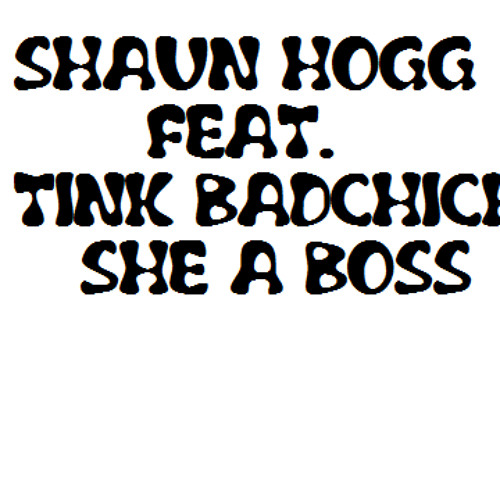 Shaun Hogg feat. Tink Badchick
