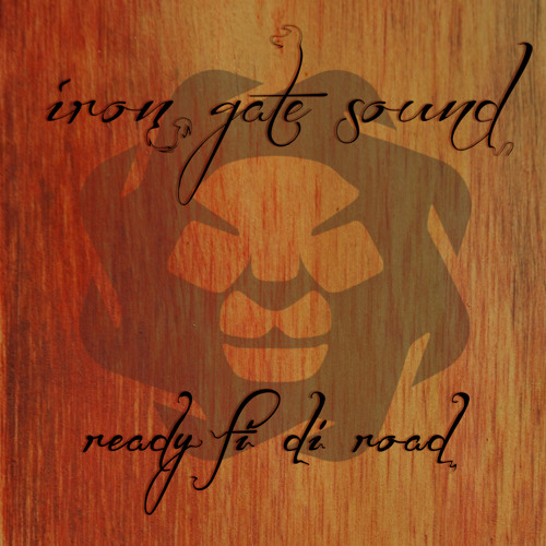 Iron Gate Sound - Ready Fi Di Road Mixtape