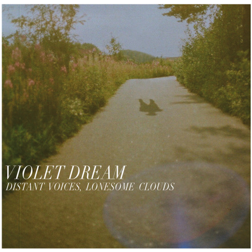 Violet Dream - Distant Voices Lonesome Clouds