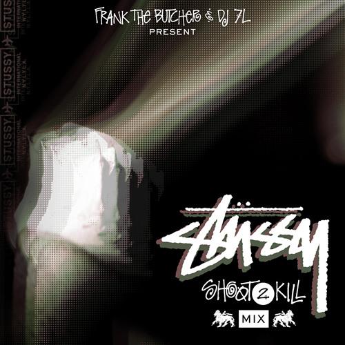 Stussy & FTB Present DJ 7L Shoot To Kill
