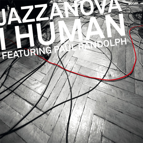 Jazzanova - I Human feat. Paul Randolph (Dub Version - Alex Barck Edit)