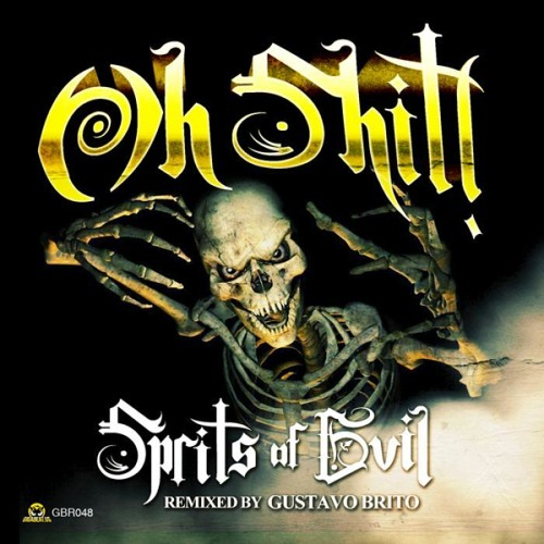 Oh Shit! - Spirits Of Evil (Gustavo Brito Remix) [Gigabeat Records]