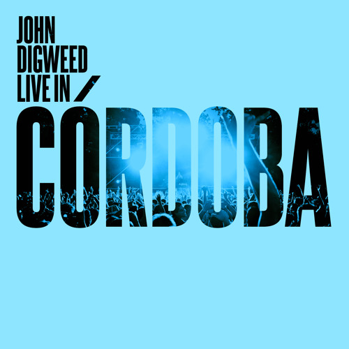 John Digweed Live In Cordoba CD1 Preview - Released 30/4/12