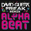 David Guetta - Alphabeat (Freak Remix) [FREE DOWNLOAD]