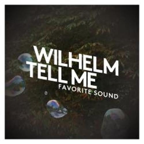 Wilhelm Tell Me - Favorite Sound (Coconut Wireless Remix)
