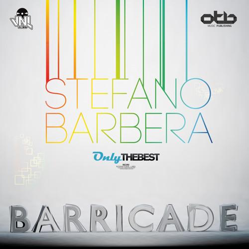 Stefano Barbera - Barricade (Original Mix) [OUT NOW]