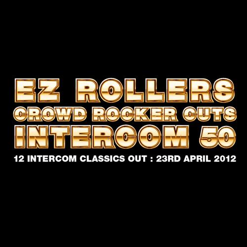 EZ ROLLERS 'CROWD ROCKER CUTS' mix INTERCOM 50 (Out 23/4/12)
