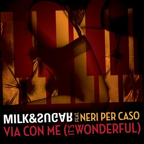 Milk and Sugar - Via Con Me (It's Wonderful) (Afterlife Mix)