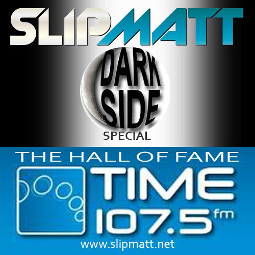 Slipmatt - The Hall Of Fame Show Time 107.5fm (Darkside Special) 19-04-2012