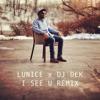 LUNICE x DJ DEK - I SEE U REMIX (download link in description)