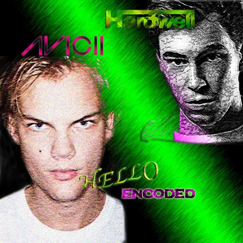 Avicii vs Hardwell - Hello Encoded (W3go Mashup) [FREE DOWNLOAD!!]