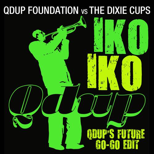 Iko Iko (Qdup's Future Go-Go Edit) Free download!