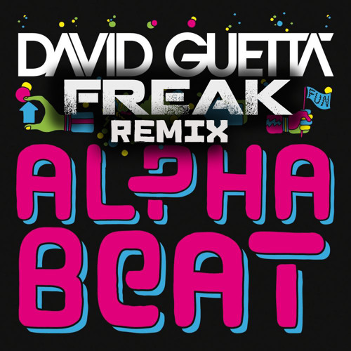 David Guetta - Alphabeat (Freak Remix)