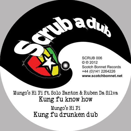 SCRUB006 AA1 Mungo's Hi Fi ft Solo Banton & Ruben Da Silva - Kung fu know how