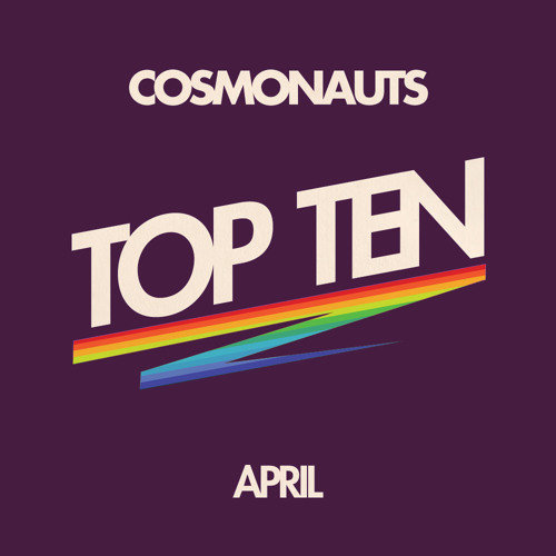 Cosmonauts-April Top Ten
