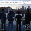 Holiday Mountain - Black Magic Sugar mp3