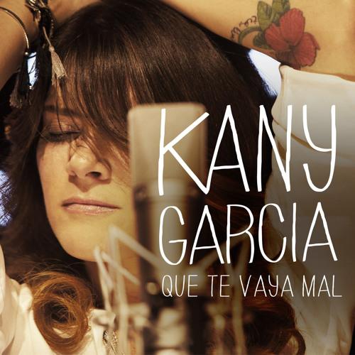 Kany García - Que Te Vaya Mal (snippet)