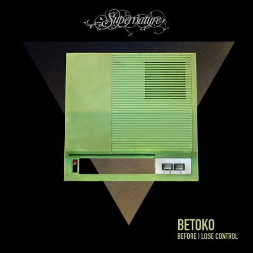 Betoko - Before I Lose Control