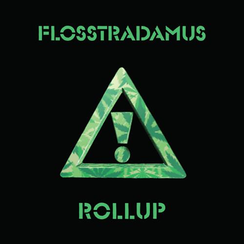 Flosstradamus - Rollup