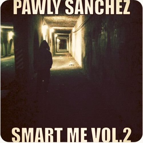 @pawlysanchez presents Smart me vol. 2
