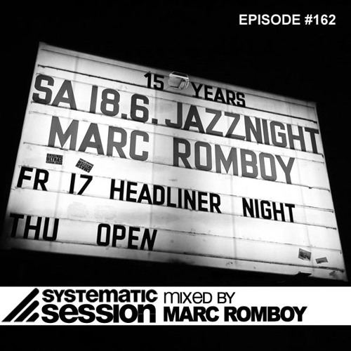Systematic Session Episode 162 (Mixed by Marc Romboy)