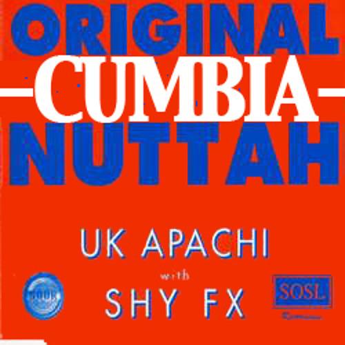 Original Nuttah - Uk Apache & Shy Fx (ELMAYONESA CUMBIA EDIT)