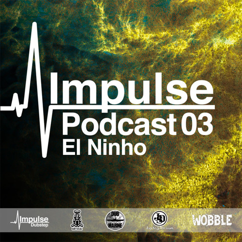 IMPULSE Podcast #3 mixed by El Ninho