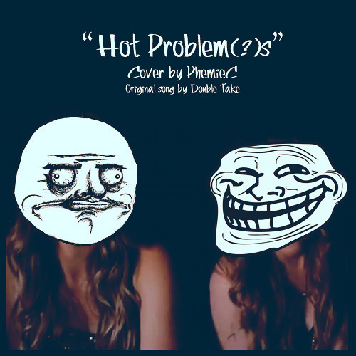 Hot Problems (Double Take Cover)