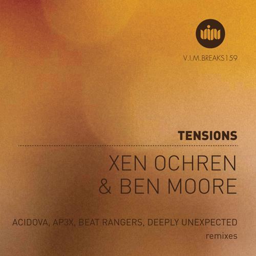 XEN OCHREN & BEN MOORE-TENSIONS (AP3X REMIX) [VIM Records]