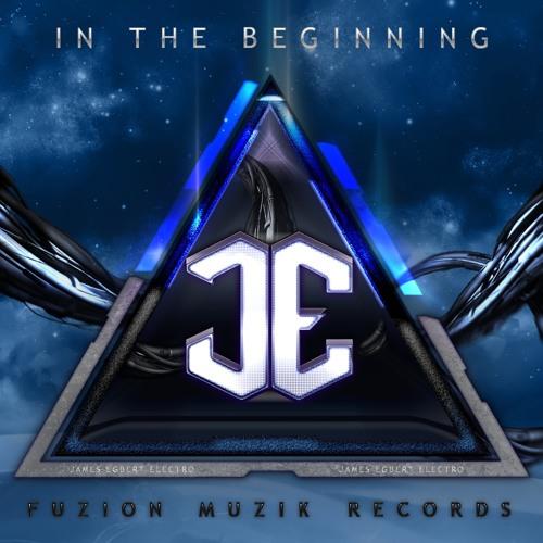 James Egbert - In The Beginning Feat. Brittany Egbert (Original Mix)