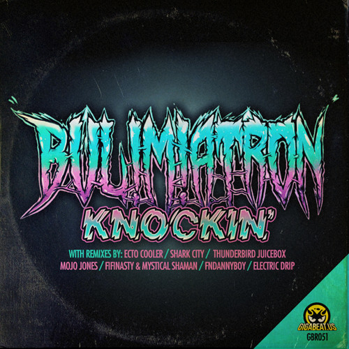 BUL!M!ATRON - Knockin' (Ecto Cooler Remix PREVIEW) - OUT NOW ON GIGABEAT
