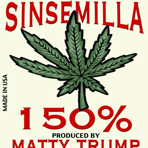 Sinsemilla (produced by Matty Trump)