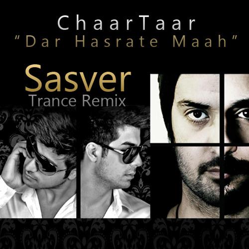 Chaartaar-Sasver (Dar Hasrate Maah) Electro Trance Remix 2012