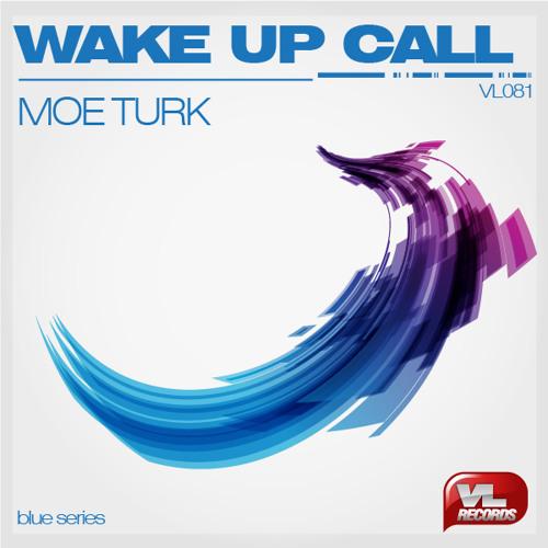 VL081-Moe Turk-Wake up call (original mix)